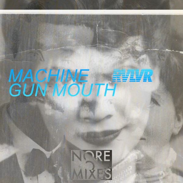 RVLVR – Machine Gun Mouth (nore031)