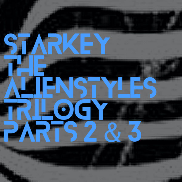 Starkey – The Alienstyles Trilogy Parts 2 & 3 (nore036)
