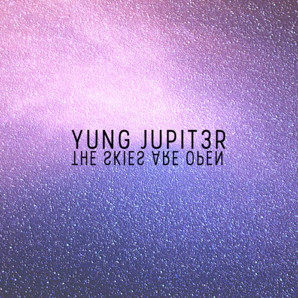 Yung Jupit3r – The Skies Are Open (nore041)